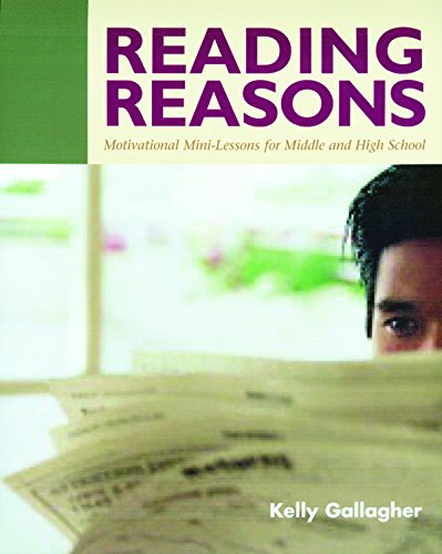 Reading Reasons: Motivational Mini-Lessons for Middle and High ()