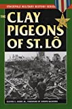 The Clay Pigeons of St. Lo (Stackpole Military History Series)