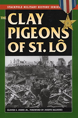 The-Clay-Pigeons-of-St-Lo-Stackpole-Military-History-Series