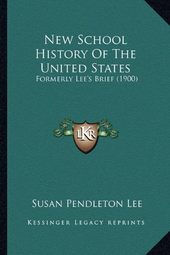 New School History Of The United States: Formerly Lee's Brief (1900) PDF