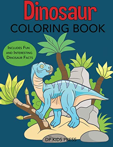 (Dinosaur Coloring Book: Includes Fun and Interesting Dinosaur Facts (Dinosaur Books))