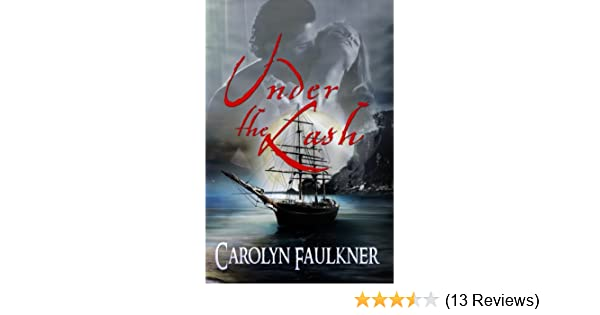 Under The Lash Kindle Edition By Carolyn Faulkner Literature