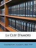 La Clef D'amors, Doutrepont Auguste 1865-1929, 1172651892