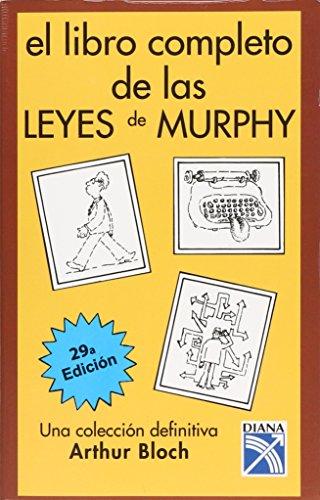 Libro completo de las leyes de Murphy/ The Complete Book of the Murphy Laws (Spanish Edition) (La Ley De Murphy)