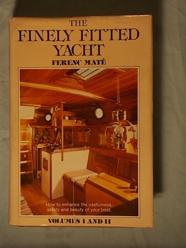 FINELY FITTED YACHT, THE, Includes Volumes I and II in One Volume