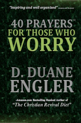 40 Prayers for Those Who Worry (40 Prayers Series) by [Engler, D. Duane]