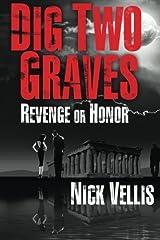 Dig Two Graves: Revenge or Honor Paperback