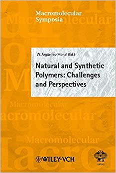 Natural and Synthetic Polymers: Challenges and Perspectives (Macromolecular Symposia)