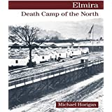 Elmira: Death Camp of the North