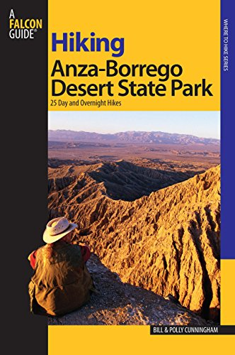 Hiking Anza-Borrego Desert State Park: 25 Day And Overnight Hikes (Regional Hiking Series) Anza Borrego Desert State Park