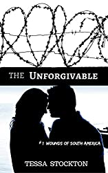 The Unforgivable (Wounds of South America Book 1)
