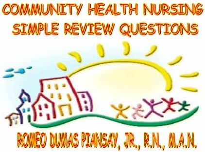 COMMUNITY HEALTH NURSING SIMPLE REVIEW QUESTIONS