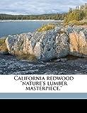California Redwood Nature's Lumber Masterpiece, , 1149311967