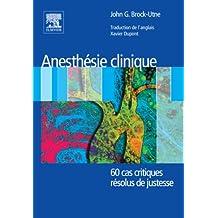 Anesthésie clinique: 60 cas critiques résolus de justesse (French Edition)