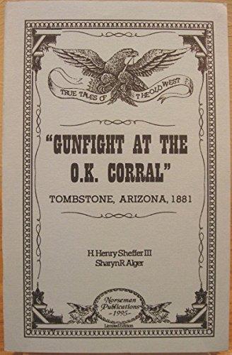 Gunfight At The O.K. Corral, Tombstone, Arizona 1881