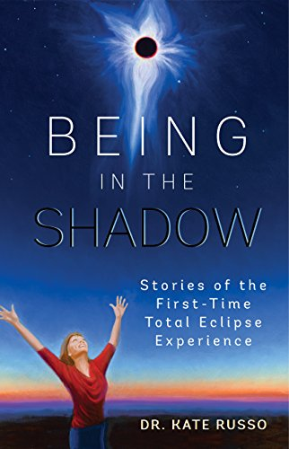 Being in the shadow stories of the first time total eclipse being in the shadow stories of the first time total eclipse experience by fandeluxe Choice Image