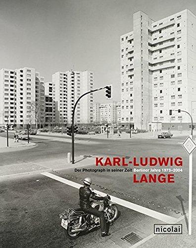 Der Photograph in seiner Zeit: Berliner Jahre 1973-2004