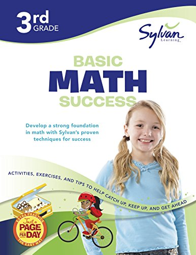 3rd Grade Basic Math Success: Activities, Exercises, and Tips to Help Catch Up, Keep Up, and Get Ahead (Sylvan Math Workbooks) ()