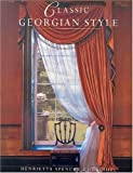 img - for Classic Georgian Style by Henrietta Spencer Churchill (1997-09-15) book / textbook / text book