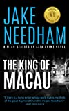 THE KING OF MACAU: A Jack Shepherd Novel (The Mean Streets of Asia Crime Novels Book 9)