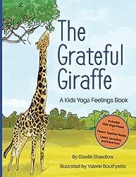 The Grateful Giraffe: A Kids Yoga Feelings Book
