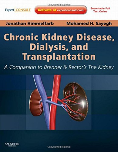 Chronic Kidney Disease, Dialysis, and Transplantation: A Companion to Brenner and Rector's The Kidney - Expert Consult: Online and Print, 3e (Pereira, ... Disease, Dialysis, and Transplantation)