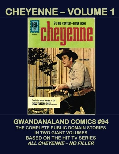 Download Cheyenne - Volume 1: Gwandanaland Comics #94 -- His Complete Stories in Two Giant Volumes - All Cheyenne - No Filler! (Volume 94) pdf epub