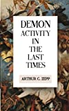 Demon Activity in the Last Times, Arthur Zepp, 1500809098