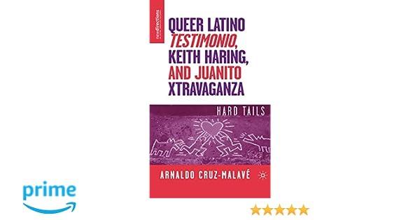 Keith Haring Hard Tails Queer Latino Testimonio and Juanito Xtravaganza