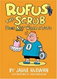 Rufus the Scrub Does Not Wear a Tutu, Jamie McEwan, 1581960603