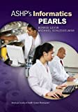 img - for ASHP's Informatics Pearls (Pearls Series) book / textbook / text book