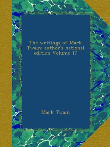 Download The writings of Mark Twain; author's national edition Volume 17 ebook