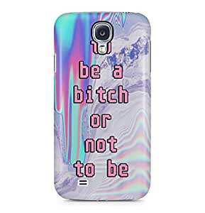 To Be A Bitch Or Not To Be Trippy Sassy Tumblr Quote Hard Plastic Phone Case Cover For Samsung Galaxy S4