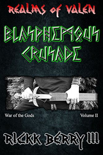 Realms of Valen - Blasphemous Crusade (War of the Gods Book 2)