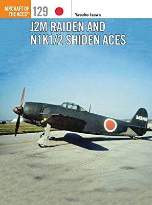 J2M Raiden and N1K1/2 Shiden Aces (Aircraft of the Aces)