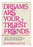 Dreams Are Your Truest Friends, Joseph Katz, 0671219588