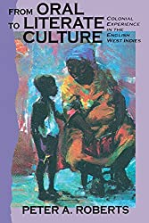 From Oral to Literate Culture: Colonial Experience in the English West Indies