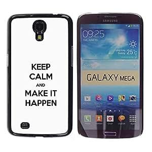 Paccase / SLIM PC / Aliminium Casa Carcasa Funda Case Cover para - Make It Happen Keep Calm White Clean Text Inspiring - Samsung Galaxy Mega 6.3 I9200 SGH-i527