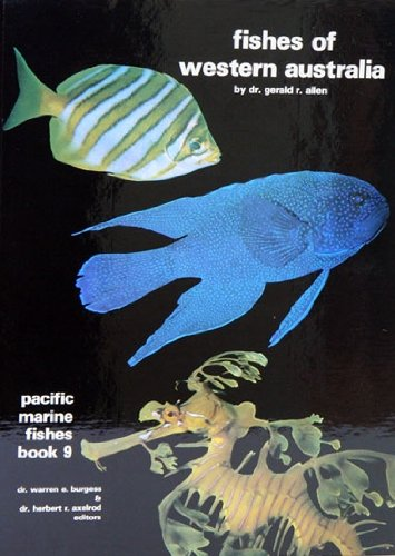 Fishes of Western Australia (PACIFIC MARINE FISHES) (Bk. 9)