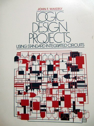 Logic Design Projects Using Standard Integrated Circuits