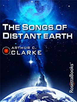 The Songs of Distant Earth (Arthur C. Clarke Collection) by [Clarke, Arthur C.]