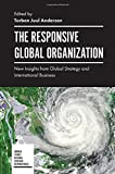 img - for The Responsive Global Organization: New Insights from Global Strategy and International Business (Emerald Studies in Global Strategic Responsiveness) book / textbook / text book