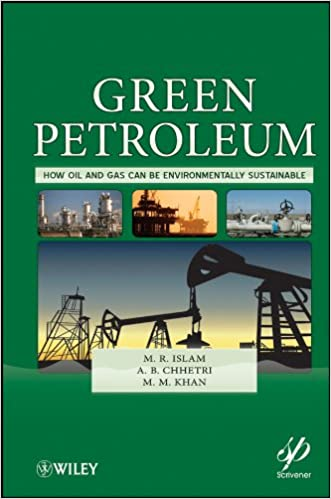 Green Petroleum: How Oil and Gas Can Be Environmentally Sustainable