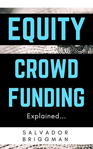 Equity Crowdfunding Explained: The Perfect Guide For Startups, Investors, and Platforms
