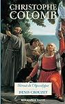 Christophe Colomb : Héraut de l'Apocalypse par Crouzet