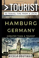 Greater Than a Tourist - Hamburg Germany: 50 Travel Tips from a Local
