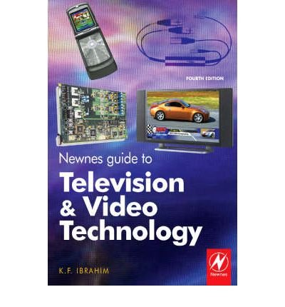 Price comparison product image Newnes Guide to Television and Video Technology: The Guide for the Digital Age - from HDTV,  DVD and Flat-screen Technologies to Multimedia Broadcasting,  Mobile TV and Blu Ray (Paperback) - Common