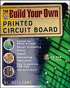 Build Your Own Printed Circuit Board