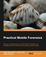 Practical Mobile Forensics Front Cover