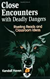Close Encounters with Deadly Dangers, Kendall F. Haven, 1563086530